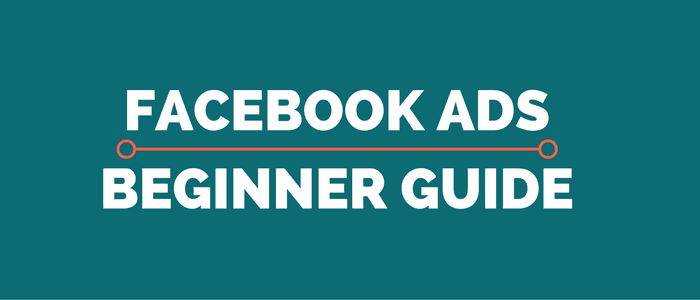 Facebook Ads Beginner Guide